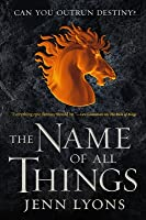 The Name of All Things (A Chorus of Dragons, #2)
