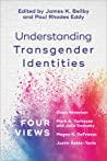 Understanding Transgender Identities: Four Views