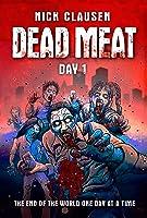 Dead Meat: Day 1 (Dead Meat #1)