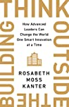 Think Outside the Building by Rosabeth Moss Kanter