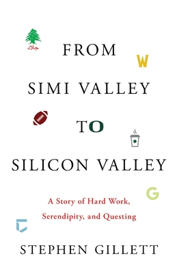 From Simi Valley to Silicon Valley: A Story of Hard Work, Serendipity, and Questing