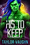 His to Keep (Alien Overlords #3)