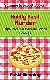 Boldly Basil Murder (Papa Pacelli's Pizzeria #37)