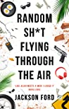 Random Sh*t Flying Through the Air (The Frost Files #2)