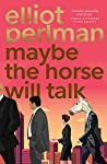 Maybe the Horse Will Talk ebook review