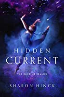 Hidden Current (The Dancing Realms #1)
