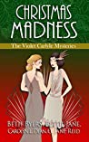 Christmas Madness: A 1920s Historical Mystery Anthology including the Violet Carlyle Series