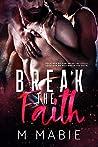 Break the Faith (The Breaking Trilogy, #3)