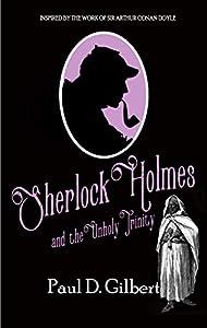 Sherlock Holmes and the Unholy Trinity (The Odyssey of Sherlock Holmes #1)