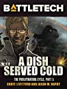 BattleTech: A Dish Served Cold: The Proliferation Cycle #5