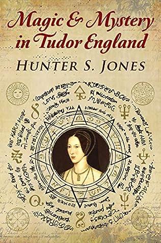 Magic & Mystery In Tudor England