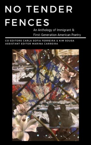 No Tender Fences: An Anthology of Immigrant & First-Generation American Poetry