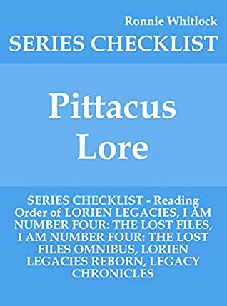 Pittacus Lore - SERIES CHECKLIST - Reading Order of LORIEN LEGACIES, I AM NUMBER FOUR: THE LOST FILES, I AM NUMBER FOUR: THE LOST FILES OMNIBUS, LORIEN LEGACIES REBORN, LEGACY CHRONICLES