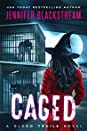 Caged (Blood Trails #6)