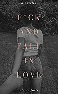 f*ck and fall in love: a novella
