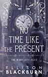 No Time Like the Present (The Windy City Files, #2)