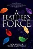 A Feather's Force (The Jadesin Journals, #1)