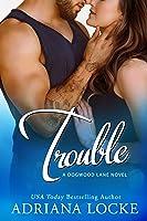 Trouble (Dogwood Lane, #3)