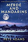 Merde And Mandarins (Kind Hearts And Martinets Book 5)