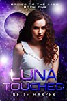 Luna Touched (Brides of the Aashi, #1)