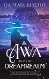 Awa and the Dreamrealm (Dreamweavers, #1)