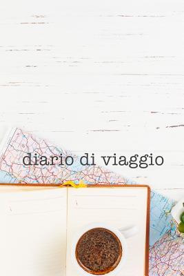 Diario di Viaggio: Per Ricordare i tuoi viaggi con spazi per