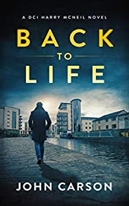 Back to Life (DCI Harry McNeil #2)