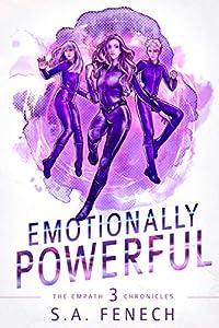 Emotionally Powerful: A Paranormal Superhero Romance Series (Empath Chronicles Book 3)