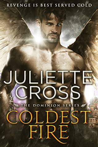 Coldest Fire (Dominion, #3)