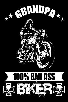 Bikers Notebook: Grandpa 100% Bad Ass