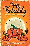 Fudgy Fatality: A Pumpkin Hollow Mystery, book 10