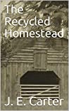 The Recycled Homestead