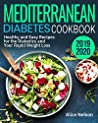 Mediterranean Diabetes Cookbook 2019-2020: Healthy and Easy Recipes for the Diabetics and Your Rapid Weight Loss