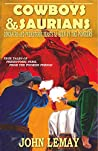 Cowboys & Saurians: Dinosaurs and Prehistoric Beasts as Seen by the Pioneers