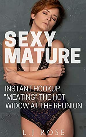 """Sexy Mature, Instant Hookup """"Meating"""" the Hot Widow at the Reunion"""