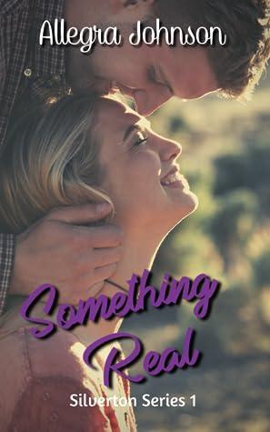 Something Real (Silverton Series, #1)
