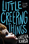 Little Creeping Things by Chelsea Ichaso