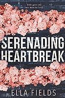 Serenading Heartbreak