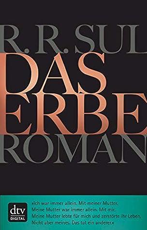 Das Erbe by R.R. Sul