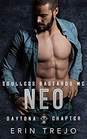 Neo (Soulless Bastards MC Daytona Chapter, #4)