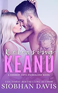 Releasing Keanu (The Kennedy Boys #8)