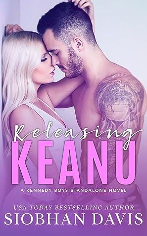Releasing Keanu (The Kennedy Boys #8)