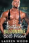 Brother's Billionaire Best Friend (Second Chances, #2)