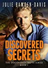 Discovered Secrets (The Discovered Truth Series Book 1)
