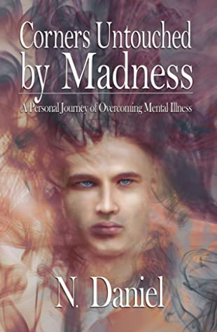 Corners Untouched by Madness by N. Daniel