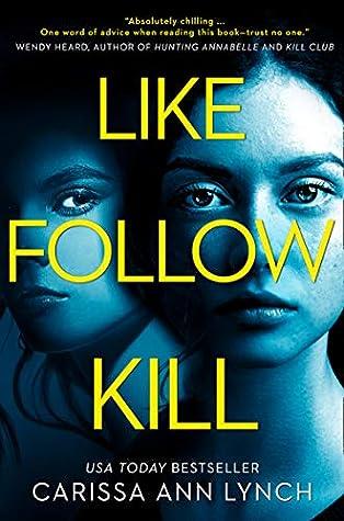 Like, Follow, Kill by Carissa Ann Lynch
