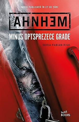 Minus optsprezece grade by Stefan Ahnhem