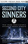 Second City Sinners: True Crime from Historic Chicago's Deadly Streets