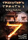 Trickster's Treats #3: The Seven Deadly Sins Edition