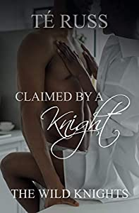 Claimed by a Knight (The Wild Knights #2)
